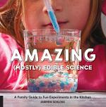 Amazing (Mostly) Edible Science