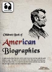 Children's Book of American Biographies - AUDIO EDITION OF HISTORY & BIOGRAPHIES FOR KIDS