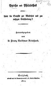 Pyrrho und Philalethes, oder: Leitet die Scepsis zur Wahrheit und zur ruhigen Entscheidung? [By L. F. F. von Crell.] Herausgegeben von D. Franz Volkmar Reinhard