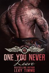 One You Never Leave: MC Romance Heist Crime Dark Romance