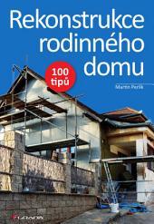 Rekonstrukce rodinného domu: 100 tipů