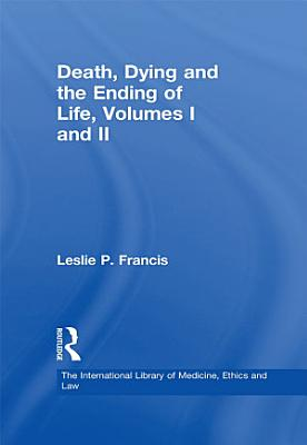 Death  Dying and the Ending of Life  Volumes I and II