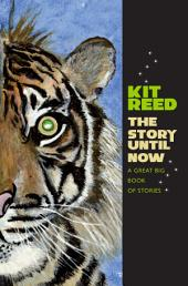 The Story Until Now: A Great Big Book of Stories