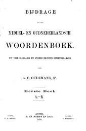 Bijdrage tot een Middel- en Oudnederlandsch woordenboek: Uit vele glossaria en andere bronnen bijeengezameld, Deel 1