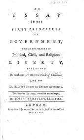 An Essay on the First Principles of Government: And on the Nature of Political, Civil, and Religious Liberty