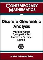Discrete Geometric Analysis: Proceedings of the First JAMS Symposium on Discrete Geometric Analysis, December 12-20, 2002, Sendai, Japan