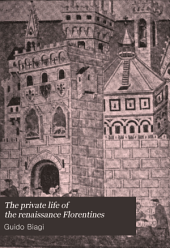 The Private Life of the Renaissance Florentines
