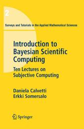 An Introduction to Bayesian Scientific Computing: Ten Lectures on Subjective Computing
