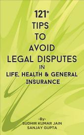 121+ Tips To Avoid Legal Disputes in Life General And Health Insurance