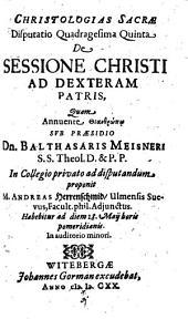 Christologias Sacrae Disputatio Quadragesima Quinta De Sessione Christi Ad Dexteram Patris