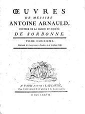 Oeuvres de messire Antoine Arnauld: Volume12
