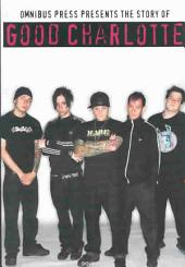Omnibus Press Presents the Story of Good Charlotte