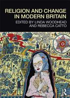 Religion and Change in Modern Britain PDF