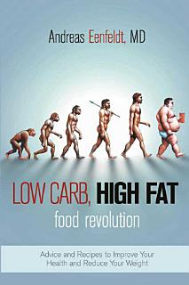 Low Carb  High Fat Food Revolution Book