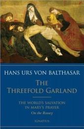 The Threefold Garland: The World's Salvation in Mary's Prayer