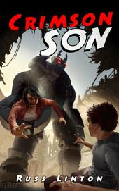 Crimson Son: A Superhero Novel