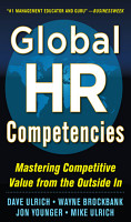 Global HR Competencies  Mastering Competitive Value from the Outside In PDF