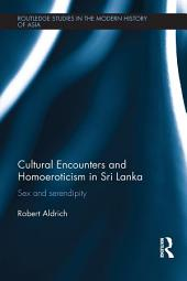 Cultural Encounters and Homoeroticism in Sri Lanka: Sex and Serendipity