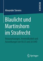 Blaulicht und Martinshorn im Strafrecht: Voraussetzungen, Anwendbarkeit und Auswirkungen der §§ 35 und 38 StVO