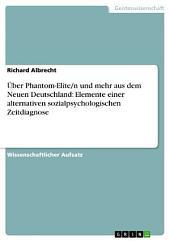 Über Phantom-Elite/n und mehr aus dem Neuen Deutschland: Elemente einer alternativen sozialpsychologischen Zeitdiagnose