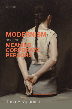 Modernism and the Meaning of Corporate Persons