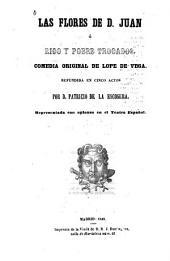 Las flores de D[on] Juan: 0́, rico y pobre trocados : comedia original de Lope de Vega refundida en cinco actos