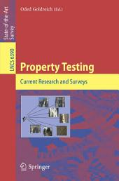 Property Testing: Current Research and Surveys