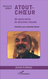 Atout-choeur: Un demi-siècle de direction chorale - Entretiens avec Jacqueline Heinen