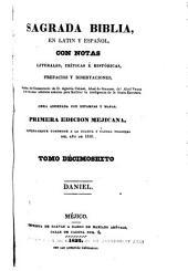 Sagrada Biblia: en latin y español, con notas literales, críticas é históricas, prefacios y disertaciones, sacadas, Volumen 16