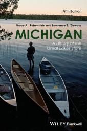 Michigan: A History of the Great Lakes State, Edition 5