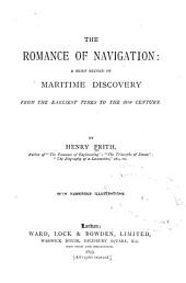 The Romance of Navigation: A Brief Record of Maritime Discovery from the Earliest Times to the 18th Century