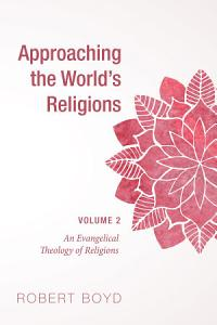 Approaching the World s Religions  Volume 2 Book