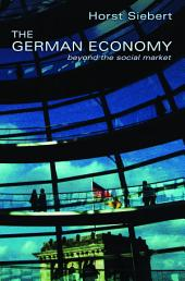 The German Economy: Beyond the Social Market