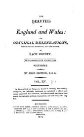 The Beauties of England and Wales, Or, Delineations, Topographical, Historical, and Descriptive, of Each County: pt. 1. Wiltshire