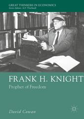 Frank H. Knight: Prophet of Freedom