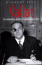 Xavier Vallat (1891-1972): Du nationalisme chrétien à l'antisémitisme d'Etat