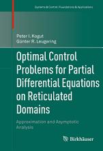 Optimal Control Problems for Partial Differential Equations on Reticulated Domains PDF
