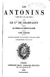 Les Antonins--: ans de J. C., 69-180--, Volume1