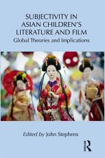 Subjectivity in Asian Children s Literature and Film PDF