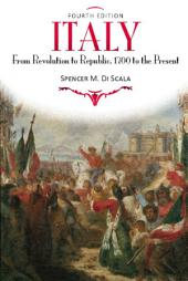 Italy: From Revolution to Republic, 1700 to the Present, Edition 4