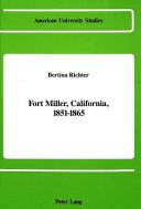 Fort Miller, California, 1851-1865