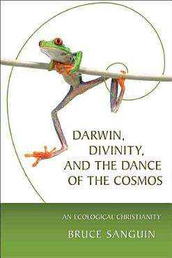 Darwin  Divinity  and the Dance of the Cosmos PDF