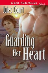 Guarding Her Heart [Sequel to Rescuing Love]