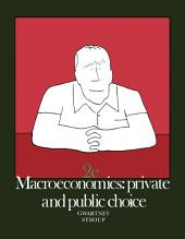 Macroeconomics: Private and Public Choice, Edition 2