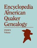 Index to Encyclopedia of American Quaker Genealogy PDF