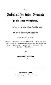 Alte und neue Welt-Anschauung: Vortrage, gehalten in der freien Gemeinde zu Nordhausen, Bände 1-3