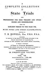 A Complete Collection of State Trials and Proceedings for High Treason and Other Crimes and Misdemeanors: From the Earliest Period to the Year 1783, with Notes and Other Illustrations, Volume 7