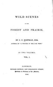 Wild Scenes in the Forest and Prairie: Volume 1