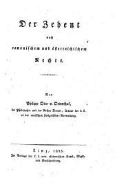 Der Zehent nach canonischem und österreichischem Rechte