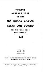 Annual Report of the National Labor Relations Board for the Fiscal Year Ended ...
